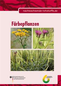 Färberpflanzen Broschüre der Fachagentur Nachwachsende Rohstoffe