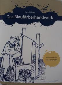 Das Blaufärberhandwerk  - Broschüre